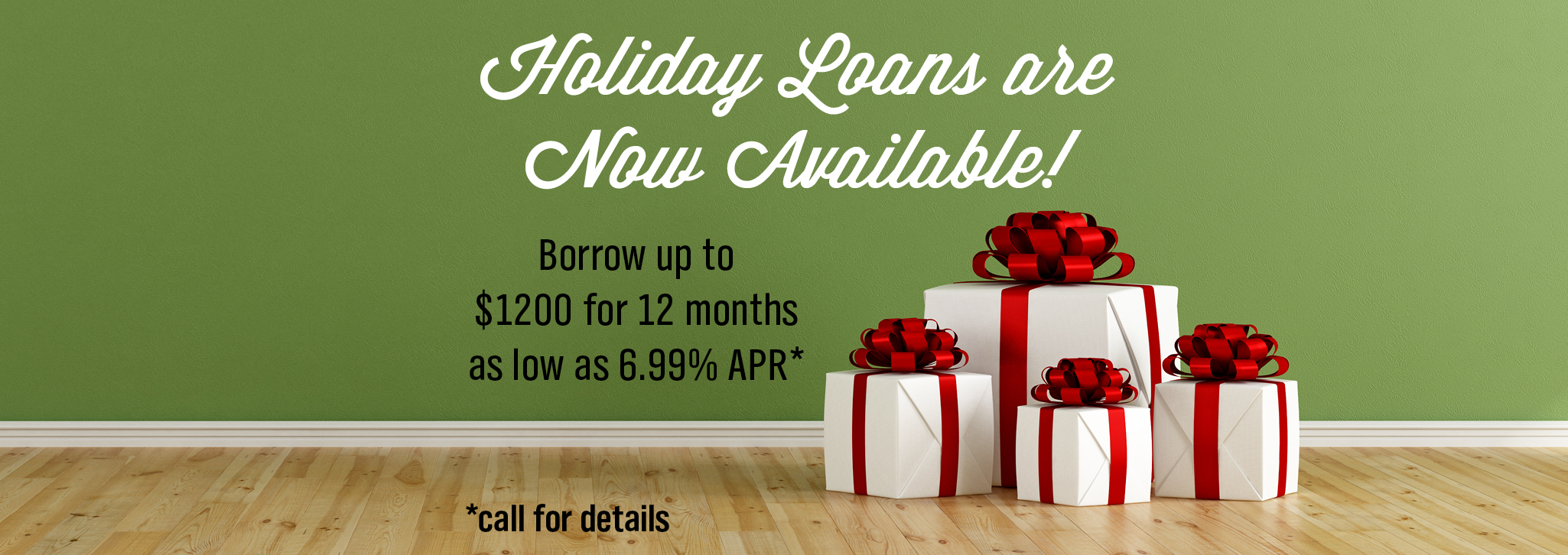 Holiday Loans are Now Available!